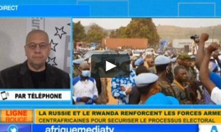 La Russie et le Rwanda renforcent les forces armées centrafricaines pour sécuriser le processus électoral