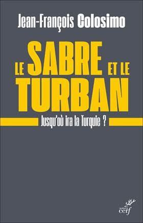 'Le sabre et le turban' : jusqu'où ira la Turquie