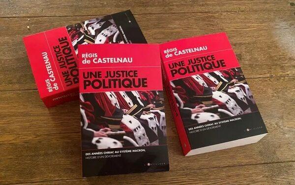 « Une Justice politique » : le réquisitoire brillant de Régis de Castelnau