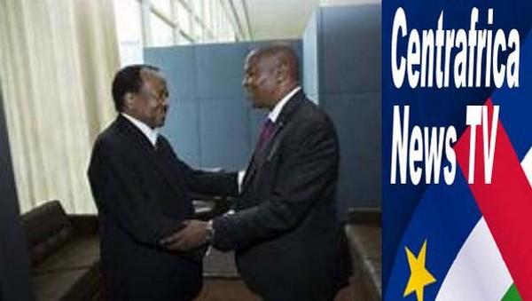 L'axe Bangui-Yaoundé contre la déstabilisation