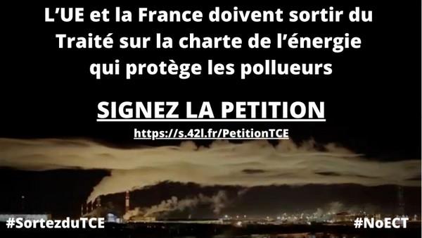 Signez la pétition : l'UE et la France doivent sortir du Traité sur la charte de l'énergie, ce Traité qui protège les pollueurs