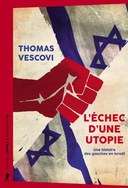 L'échec d'une utopie; une histoire des gauches en Israël