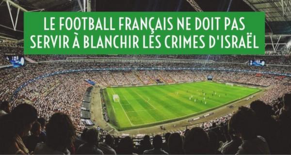 Le football français ne doit pas servir à blanchir les crimes d'Israël
