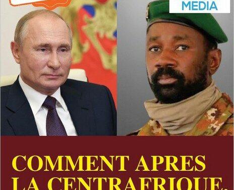 Comment après la Centrafrique, la Russie va libérer le Mali !?