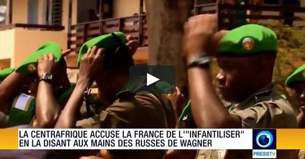 La Centrafrique accuse la France de l' «infantiliser» en la disant aux mains des Russes du soi-disant groupe Wagner