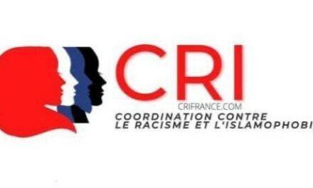 COMMUNIQUE DE CRI ( Coordination contre le Racisme et l'islamophobie)